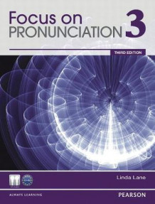 Focus on Pronunciation 3 av Linda Lane (Heftet)