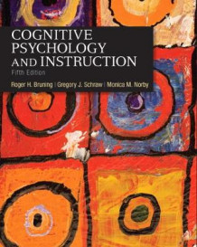 Cognitive Psychology and Instruction av Roger H. Bruning, Gregory J. Schraw og Monica M. Norby (Heftet)