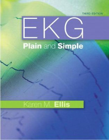 EKG Plain and Simple av Karen M. Ellis (Heftet)