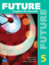 Future 5: English for Results (with Practice Plus CD-ROM) av Lynn Bonesteel, Arlen Gargagliano og Jeanne Lambert (Heftet)