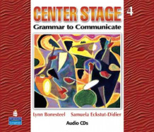 Center Stage 4: Grammar to Communicate, Audio CD av Lynn Bonesteel og Samuela Eckstut (Lydkassett)