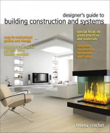 Designer's Guide to Building Construction and Systems av Treena M. Crochet (Innbundet)