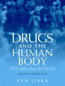 Drugs and the Human Body av Ken Liska (Heftet)