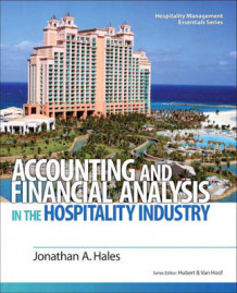 Accounting and Financial Analysis in the Hospitality Industry av Johnathan Hales og Hubert B. Van Hoof (Heftet)
