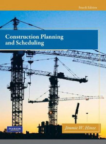 Construction Planning and Scheduling av Jimmie W. Hinze (Innbundet)