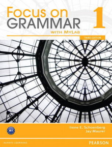 Focus on Grammar 1 with MyEnglishLab av Irene E. Schoenberg og Jay Maurer (Heftet)