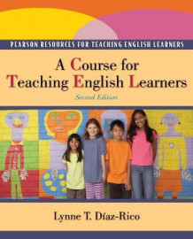 A Course for Teaching English Learners av Lynne T. Diaz-Rico (Heftet)