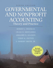 Governmental and Nonprofit Accounting av Robert J. Freeman, Craig D. Shoulders, Gregory S. Allison, Terry K. Patton og Robert Smith (Innbundet)