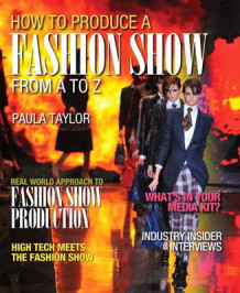 How to Produce a Fashion Show from A to Z av Paula Taylor (Heftet)