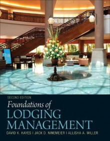 Foundations of Lodging Management av David K. Hayes, Jack D. Ninemeier og Allisha A. Miller (Innbundet)