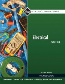 Electrical Level 4 Trainee Guide, 2011 NEC Revision, Paperback av NCCER (Heftet)