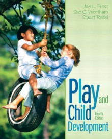Play and Child Development av Joe L. Frost, Sue Clark Wortham og Stuart Reifel (Heftet)