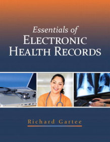 Essentials of Electronic Health Records Plus MyHealthProfessionsKit -- Access Card Package av Richard Gartee (Blandet mediaprodukt)