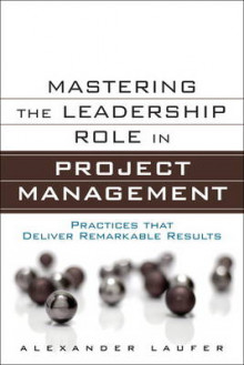 Mastering the Leadership Role in Project Management av Alexander Laufer (Innbundet)