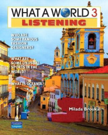 What a World Listening 3: Amazing Stories from Around the Globe (student Book and Classroom Audio CD) av Milada Broukal (Blandet mediaprodukt)