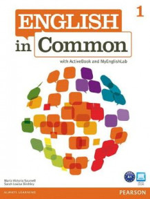 English in Common 1 with ActiveBook and MyEnglishLab: 1 av Maria Victoria Saumell og Sarah Louisa Birchley (Blandet mediaprodukt)