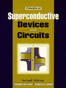 The Principles of Superconductive Devices and Circuits av Theodore Van Duzer og Charles W. Turner (Innbundet)
