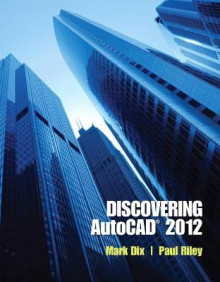 Discovering AutoCAD 2012 av Mark Dix og Paul Riley (Heftet)