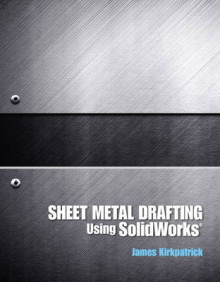 Sheet Metal Drafting Using Solidworks av James M. Kirkpatrick (Heftet)