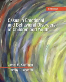 Cases in Emotional and Behavioral Disorders of Children and Youth av James M. Kauffman og Timothy J. Landrum (Heftet)