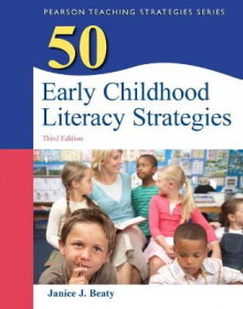 50 Early Childhood Literacy Strategies av Janice J. Beaty (Heftet)