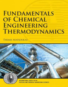 Fundamentals of Chemical Engineering Thermodynamics av Themis Matsoukas (Innbundet)
