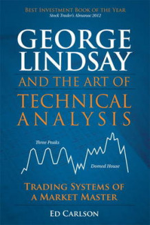 George Lindsay and the Art of Technical Analysis av Ed Carlson (Innbundet)