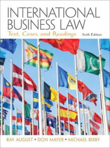 International Business Law av Ray A. August, Don Mayer og Michael B. Bixby (Heftet)