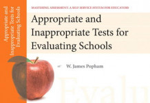 Appropriate and Inappropriate Tests for Evaluating Schools, Mastering Assessment av W. James Popham (Heftet)