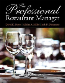 The Professional Restaurant Manager av David K. Hayes, Allisha A. Miller og Jack D. Ninemeier (Heftet)