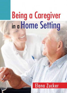 Being a Caregiver in a Home Setting av Elana Zucker (Heftet)