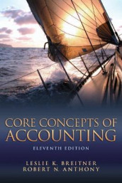 Core Concepts of Accounting av Robert N. Anthony og Leslie K. Breitner (Heftet)