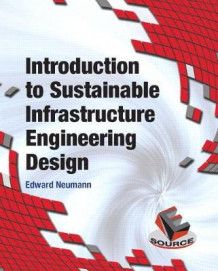 Introduction to Sustainable Civil Engineering Design av Edward S. Neumann (Heftet)
