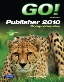 GO! with Microsoft Publisher 2010 Comprehensive av Shelley Gaskin og Alicia Vargas (Blandet mediaprodukt)