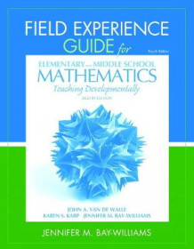 Field Experience Guide for Elementary and Middle School Mathematics av John Van de Walle og Jennifer Bay-Williams (Heftet)