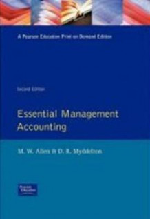 Essential Management Accounting av Michael Allen og D. R. Myddelton (Heftet)