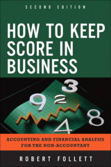 How to Keep Score in Business av Robert J.R. Follett (Heftet)