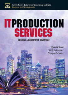 IT Production Services av Harris Kern, Rich Schiesser og Mayra Muniz (Heftet)