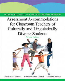 Assessment Accommodations for Classroom Teachers of Culturally and Linguistically Diverse Students av Socorro G. Herrera, Kevin G. Murry og Robin Morales Cabral (Heftet)