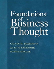Foundations of Business Thought av Calvin M. Boardman, Alan N. Sandomir og Harris Sondak (Heftet)