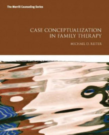 Case Conceptualization in Family Therapy av Michael D. Reiter (Heftet)