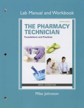 Lab Manual and Workbook for The Pharmacy Technician av Michelle Goeking, Michael Hayter og Mike Johnston (Heftet)