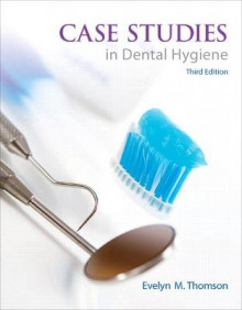Case Studies in Dental Hygiene av Evelyn M. Thomson (Heftet)