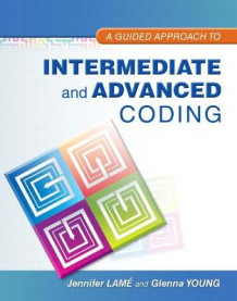 A Guided Approach to Intermediate and Advanced Coding av Jennifer Lame og Glenna Young (Heftet)