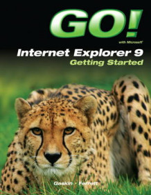 Go! With Internet Explorer 9 Getting Started av Shelley Gaskin og Robert L. Ferrett (Heftet)