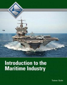 Introduction to Maritime Industry Trainee Guide av NCCER (Heftet)