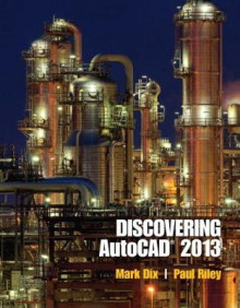 Discovering AutoCAD 2013 av Mark Dix og Paul Riley (Heftet)