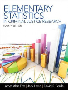 Elementary Statistics in Criminal Justice Research av James A. Fox, Jack Levin og David R. Forde (Heftet)