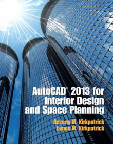 AutoCAD 2013 for Interior Design and Space Planning av Beverly L. Kirkpatrick og James M. Kirkpatrick (Heftet)