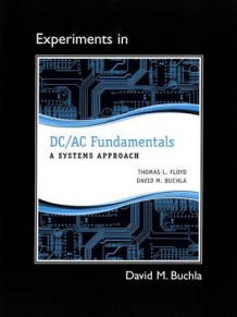 Lab Manual for DC/AC Fundamentals av Thomas L. Floyd og David M. Buchla (Heftet)